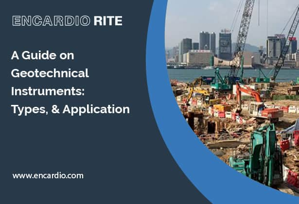 A Guide on Geotechnical Instruments